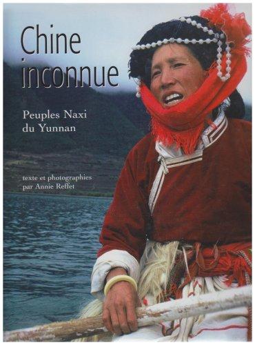9782876775190: Chine inconnue : Peuple Naxi du Yunnan