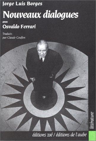 Nouveaux dialogues avec Osvaldo Ferrari: Borges Jorge Luis