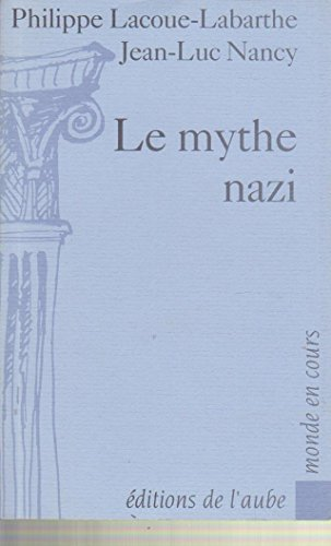 9782876780781: Le mythe nazi (Monde en cours) (French Edition)