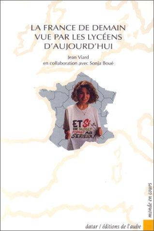 9782876781412: La France de demain vue par les lycéens d'aujourd'hui