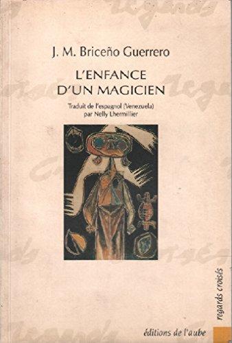 L'enfance d'un magicien : Amour et terreur: J-M Briceno Guerrero