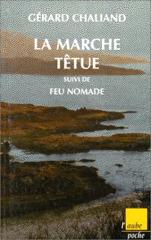 9782876782914: La Marche têtue, suivi de, Feu nomade