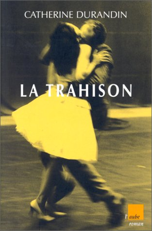 La trahison (Regards croises) (French Edition) (2876782936) by Durandin, Catherine