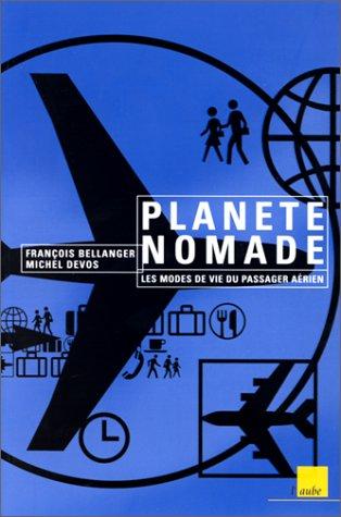 9782876783812: Planete nomade: Les modes de vie du passager aerien (L'Aube territoire) (French Edition)