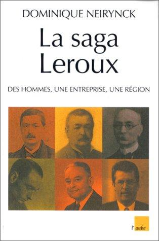 9782876784659: La Saga Leroux - Des hommes, une entreprise