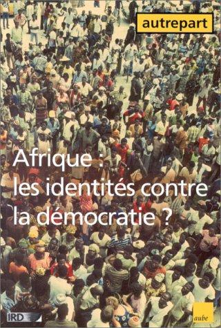 9782876784833: AUTREPART N° 10 : AFRIQUE, LES IDENTITES CONTRE LA DEMOCRATIE ?