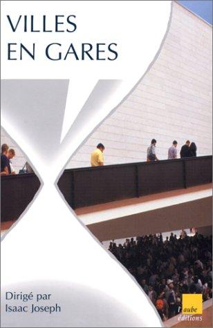 9782876784840: Villes en gares (L'Aube territoire) (French Edition)