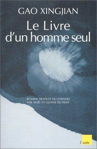 Le livre d'un homme seul (Regards.): Gao, Xingjian: