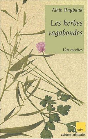 9782876785878: Les herbes vagabondes. 130 recettes