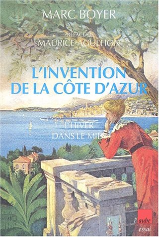 9782876786431: L'Invention de la Côte d'Azur : L'Hiver dans le Midi
