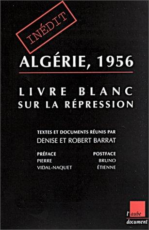 9782876786684: Algérie, 1956 : livre blanc sur la répression