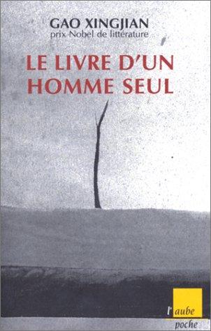 Le livre d'un homme seul (L'aube poche): Xingjian Gao
