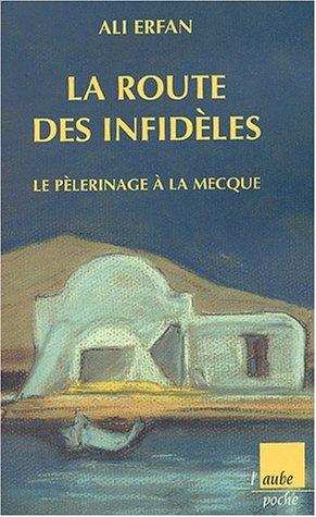 9782876786981: La Route des infidèles