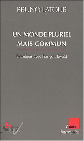 Un monde pluriel mais commun (2876788217) by Bruno Latour