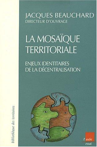9782876788930: La mosaïque territoriale : Enjeux identitaires de la décentralisation
