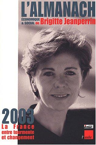 L'Almanach économique & social 2003 : La: Brigitte Jeanperrin