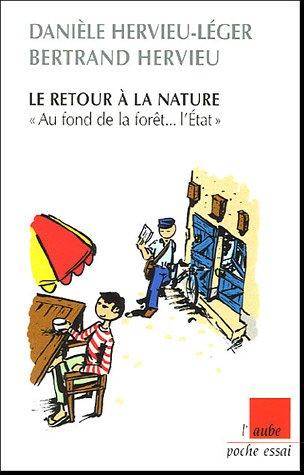 9782876789845: Le retour � la nature : Au fond de la for�t... l'Etat