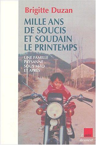 9782876789852: Mille ans de soucis et soudain le printemps : Une famille paysanne sous Mao et apr�s