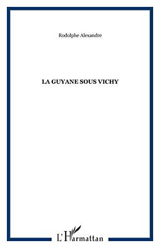 9782876790322: La Guyane sous Vichy