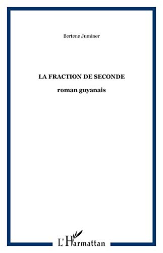 La fraction de seconde (French Edition) (2876790602) by Juminer, Bertene