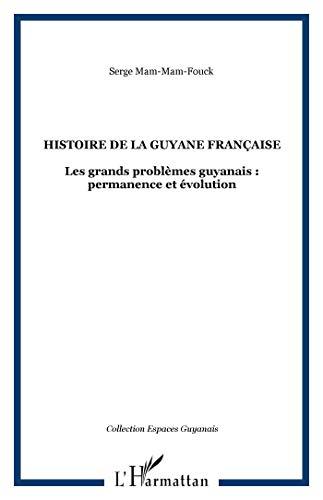 Histoire de la Guyane contemporaine, 1940-1982: Les: Serge Mam-Lam-Fouck