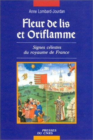 9782876820586: Fleur de lis et oriflamme: Signes celestes du royaume de France (French Edition)