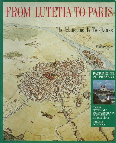 9782876820722: From Lutetia to Paris: The island and the two banks (Patrimoine au present)