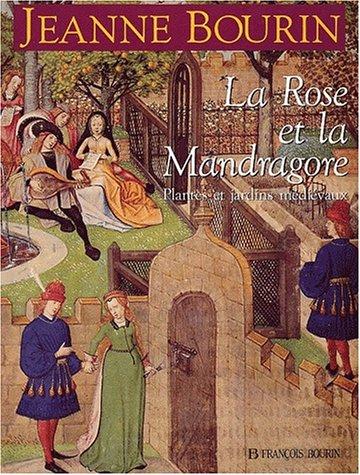 9782876860728: La rose et la mandragore : Plantes et jardins médiévaux