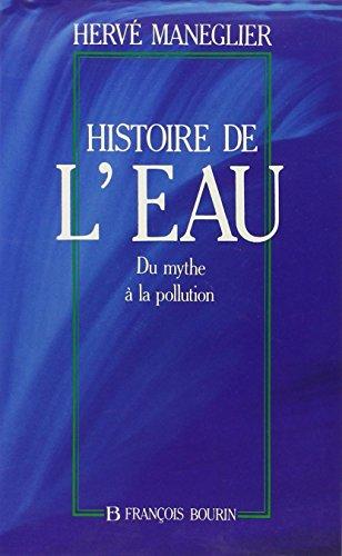 9782876860971: Histoire de l'eau: Du mythe à la pollution (French Edition)