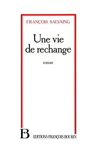 9782876861039: Une vie de rechange: Roman (French Edition)