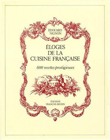 9782876861275: ELOGES DE LA CUISINE FRANCAISE. 600 recettes prestigieuses