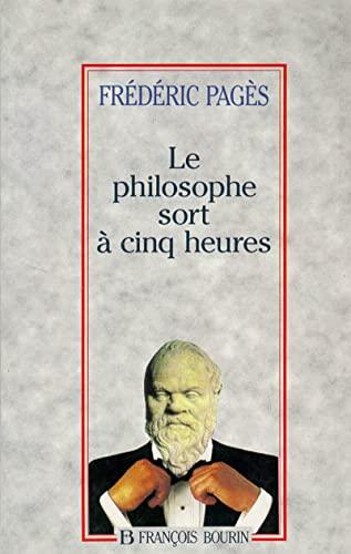 9782876861688: Le philosophie sort à cinq heures (French Edition)