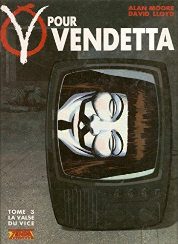 9782876870161: V pour Vendetta tome 3: La Valse Du Vice (V of Vendetta #3 of 6)