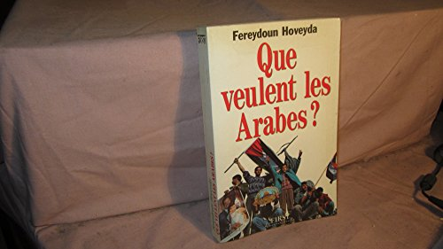 9782876911406: Que veulent les Arabes? (Documents / F1RST) (French Edition)