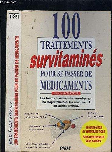 9782876911543: 100 traitements survitaminés pour se passer de médicaments
