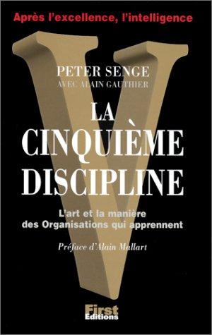 9782876911680: La Cinquième Discipline. L'Art et la manière des organisations qui apprennent