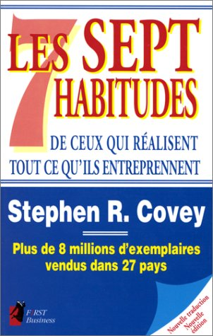 Les Sept habitudes de ceux qui réalisent: Covey, Stephen R.