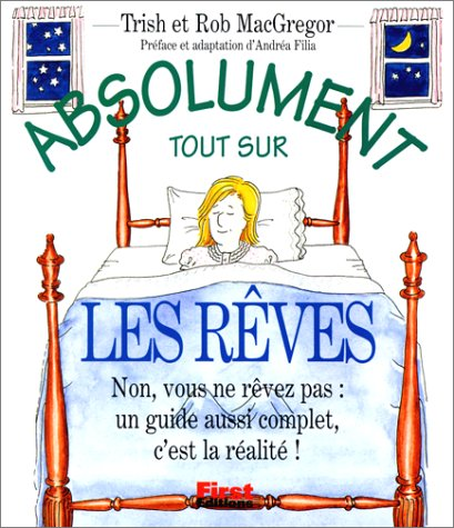 Absolument tout sur les rêves (2876915413) by Rob MacGregor; Trish MacGregor