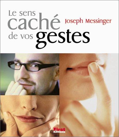 Sens cache de vos gestes -le: Messinger, Joseph