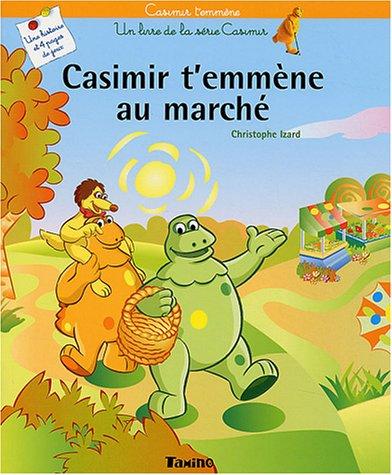 9782876918115: Casimir t'emm�ne au march�