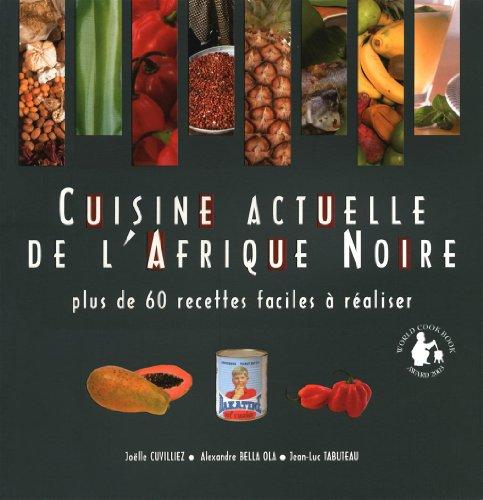 9782876918191: Cuisine actuelle de l'Afrique Noire
