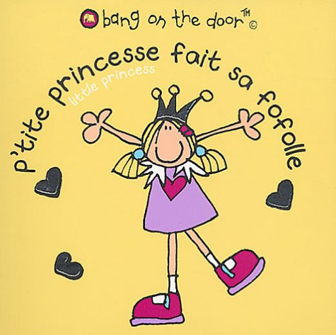 Bang on the Door: P'Tite Princesse Fait SA Fofolle (French Edition): n/a
