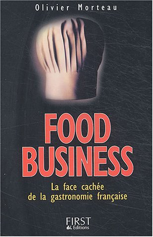 9782876918542: Food Business : La face cach�e de la gastronomie fran�aise