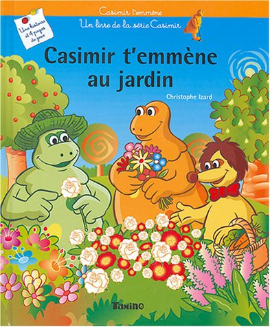 9782876918764: Casimir t'emmène au jardin