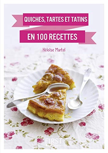 Quiches, tartes et tatins (French Edition): H?lo?se Martel