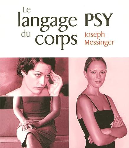 le langage psy du corps: Joseph Messinger