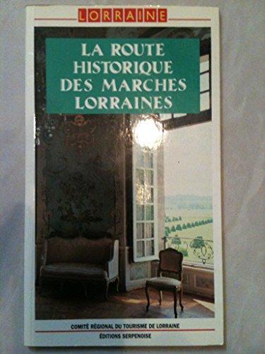 Circuits culturels et touristiques en lorraine. la route historique des marches lorraines: de ...