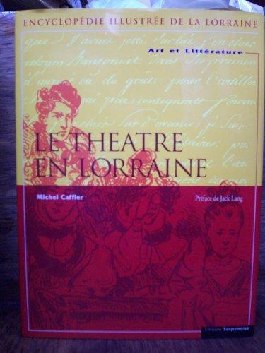 9782876923324: Art et Littérature Tome 2 : Le théatre en Lorraine