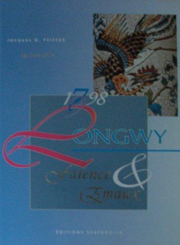 9782876923867: Longwy, faïence & émaux, 1798-1998
