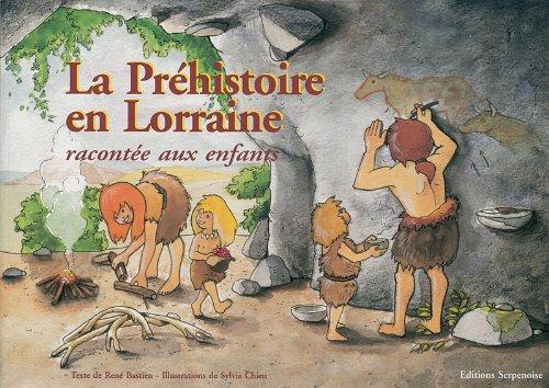9782876924406: La pr�histoire en Lorraine : racont�e aux enfants